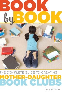 Book by Book The Complete Guide to Creating Mother-Daughter Book Clubs cover image